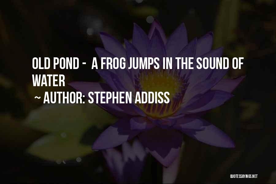 Stephen Addiss Quotes 146957