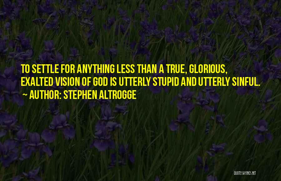 Stephen Altrogge Quotes 1303797
