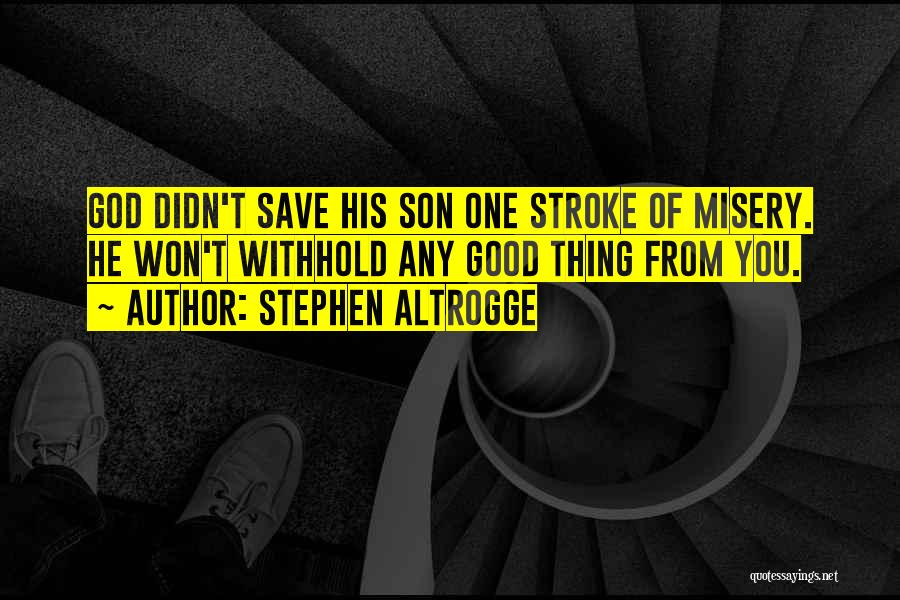 Stephen Altrogge Quotes 320905