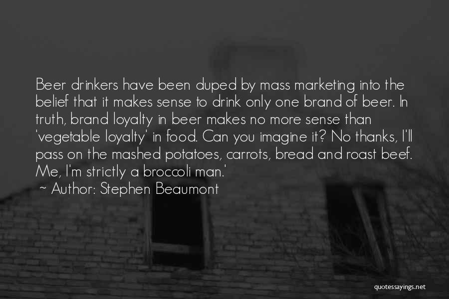 Stephen Beaumont Quotes 270789