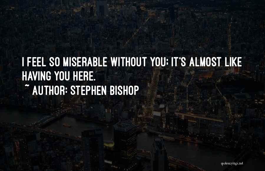 Stephen Bishop Quotes 189840