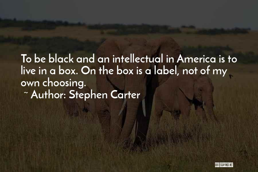 Stephen Carter Quotes 442578
