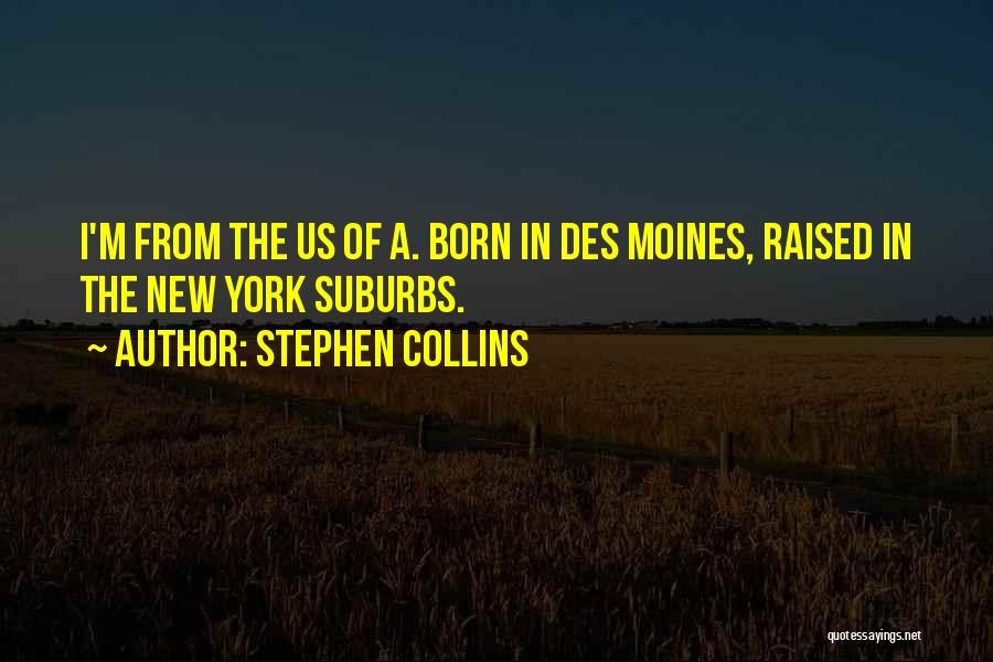 Stephen Collins Quotes 1508964