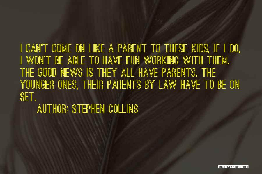 Stephen Collins Quotes 1873364