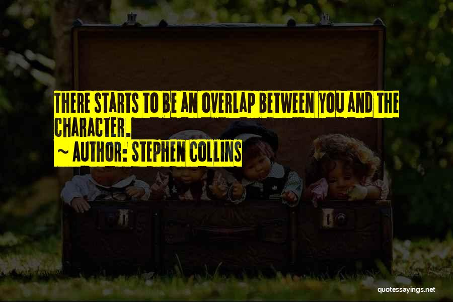 Stephen Collins Quotes 2049236