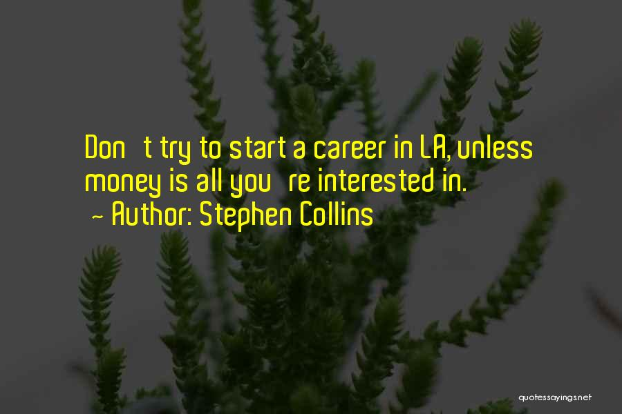 Stephen Collins Quotes 2150816