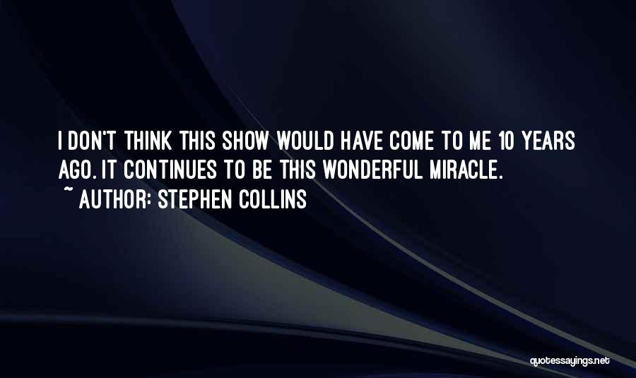 Stephen Collins Quotes 2162349