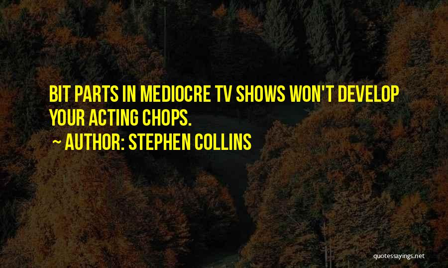 Stephen Collins Quotes 852748