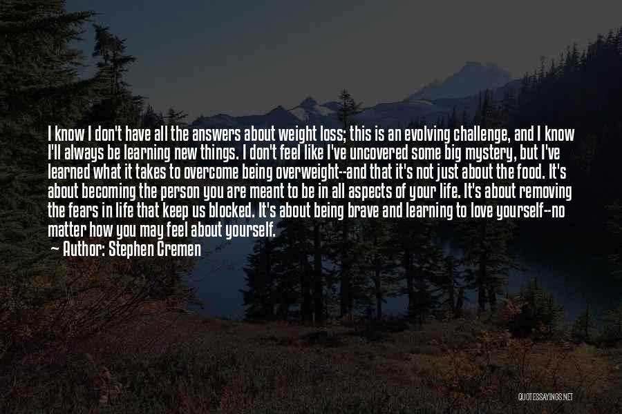 Stephen Cremen Quotes 1068898