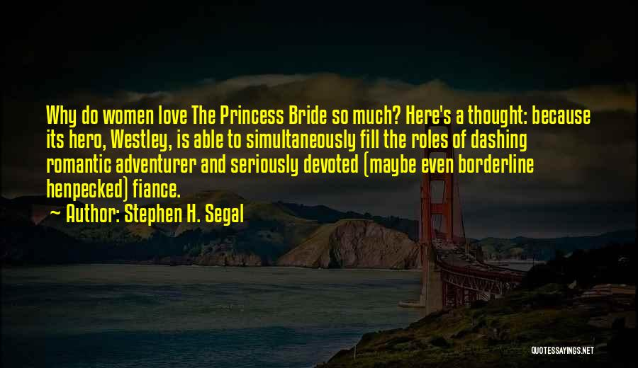 Stephen H. Segal Quotes 394990