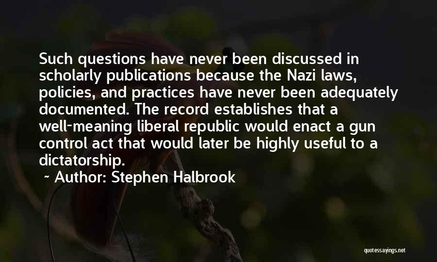 Stephen Halbrook Quotes 1205222
