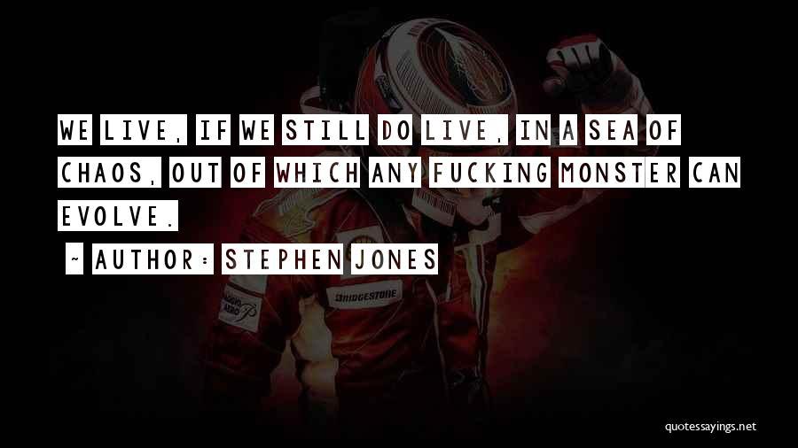 Stephen Jones Quotes 1097869