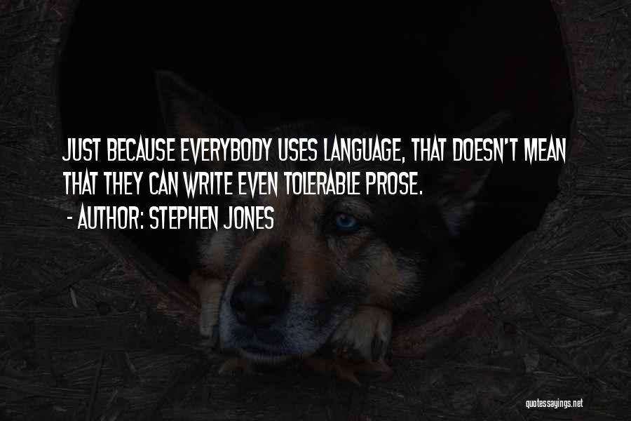 Stephen Jones Quotes 1490141