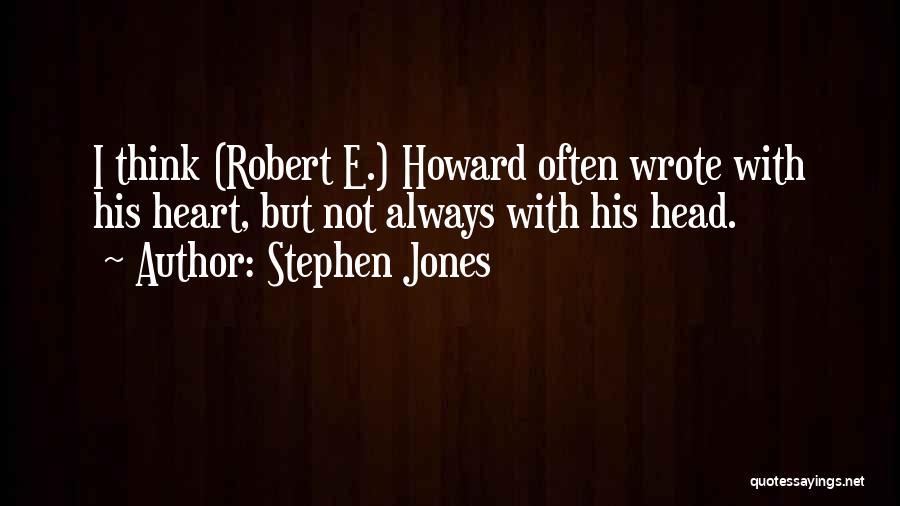 Stephen Jones Quotes 2256687