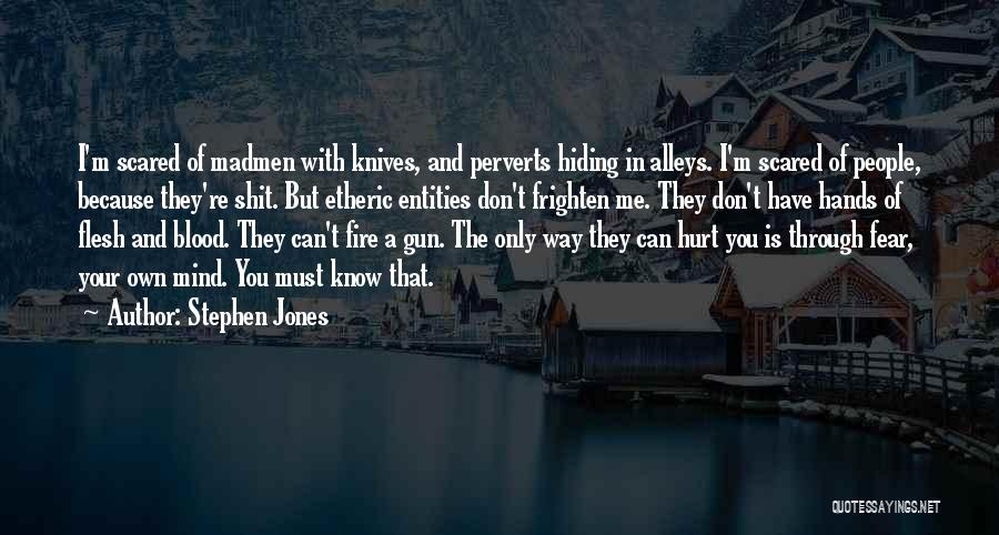 Stephen Jones Quotes 411571