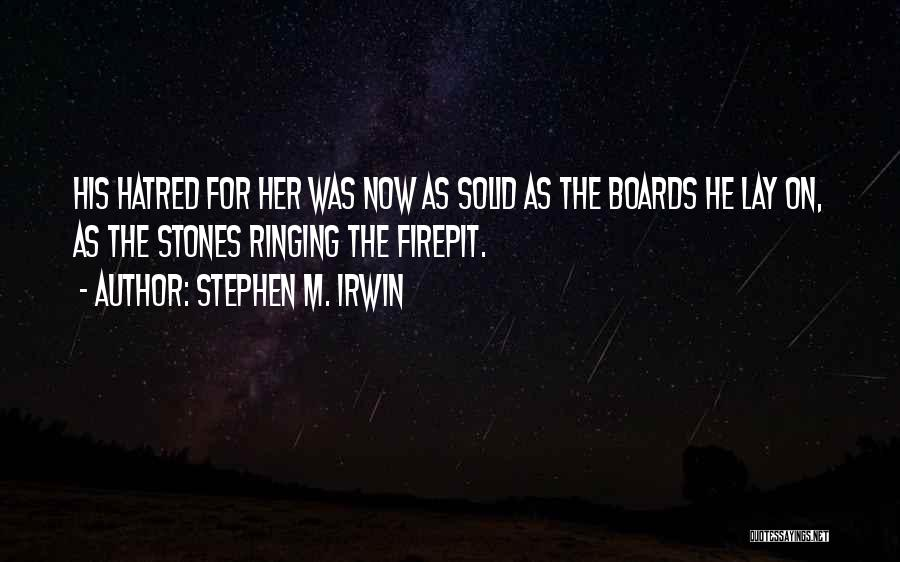 Stephen M. Irwin Quotes 1407612