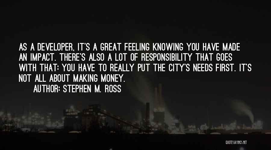 Stephen M. Ross Quotes 2009184