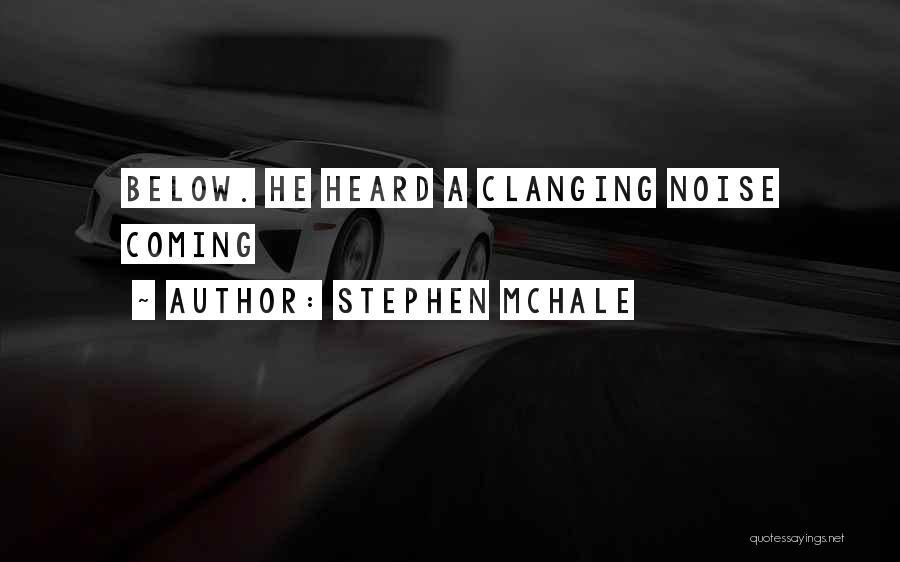 Stephen Mchale Quotes 1699494