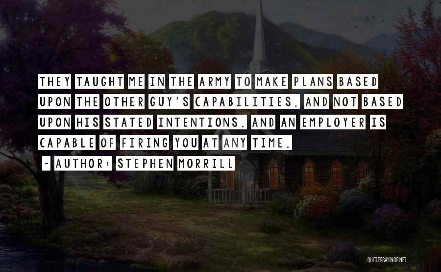 Stephen Morrill Quotes 2168545