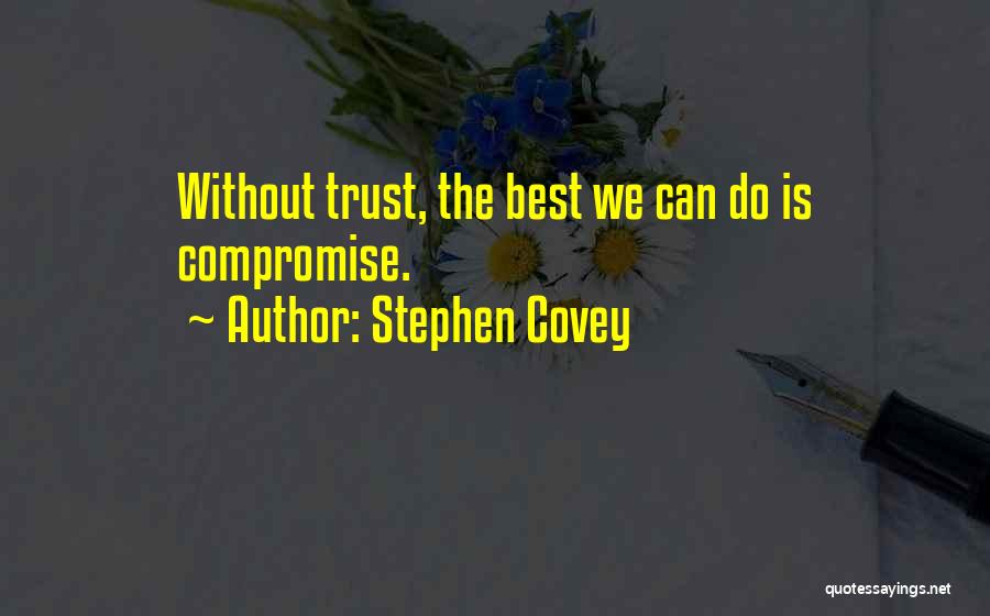 Stephen R Covey Trust Quotes By Stephen Covey