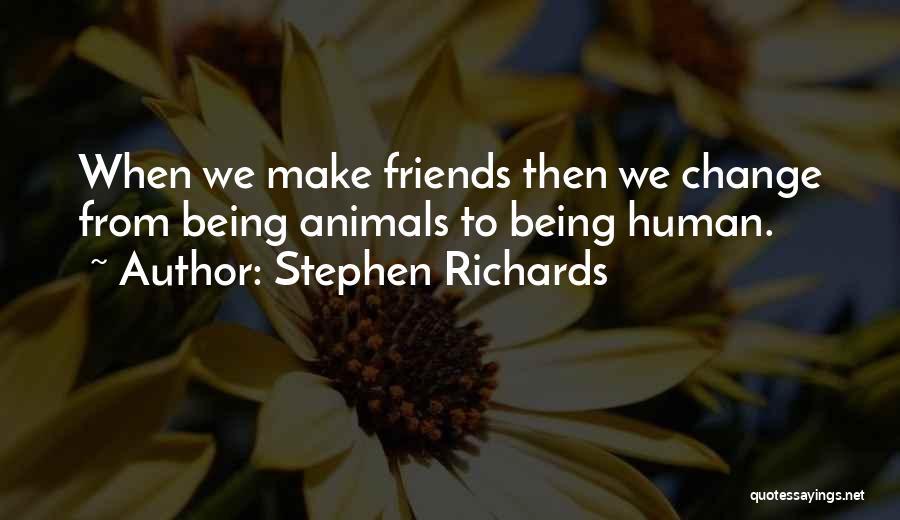 Stephen Richards Quotes 1133074