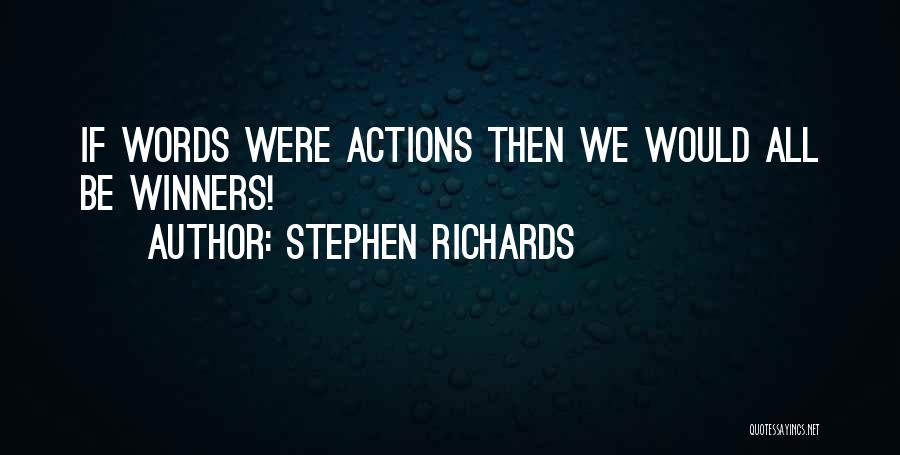 Stephen Richards Quotes 1390046