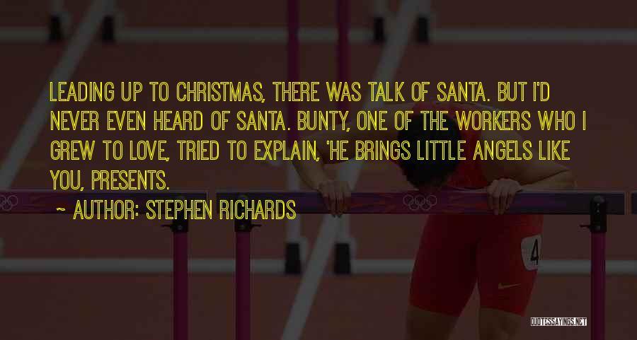 Stephen Richards Quotes 1415319