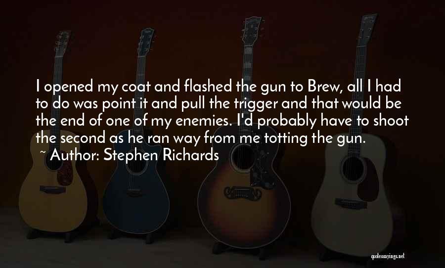 Stephen Richards Quotes 157766