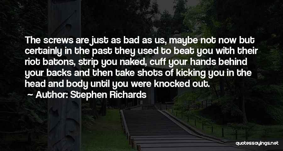 Stephen Richards Quotes 1681556