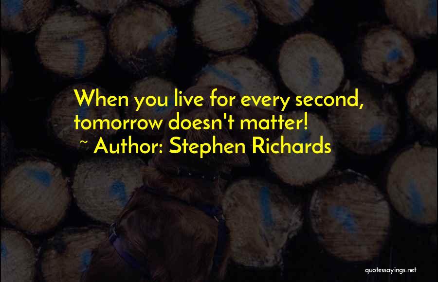Stephen Richards Quotes 1787345
