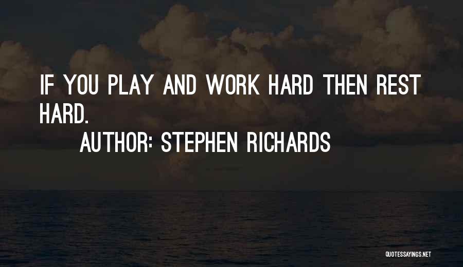 Stephen Richards Quotes 248698