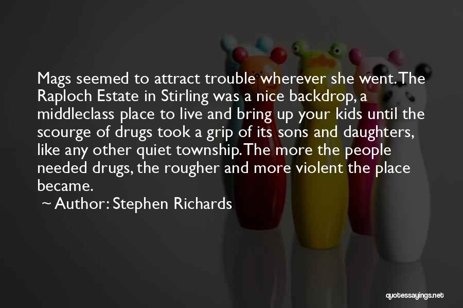 Stephen Richards Quotes 422598
