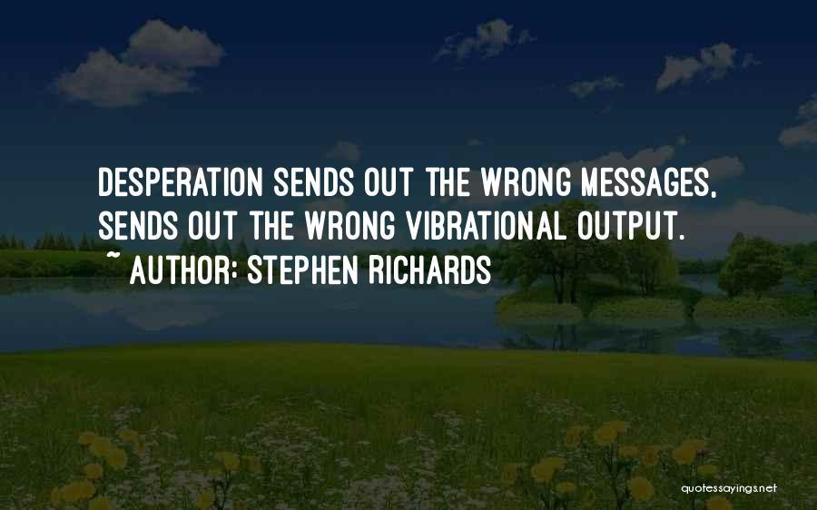 Stephen Richards Quotes 671996