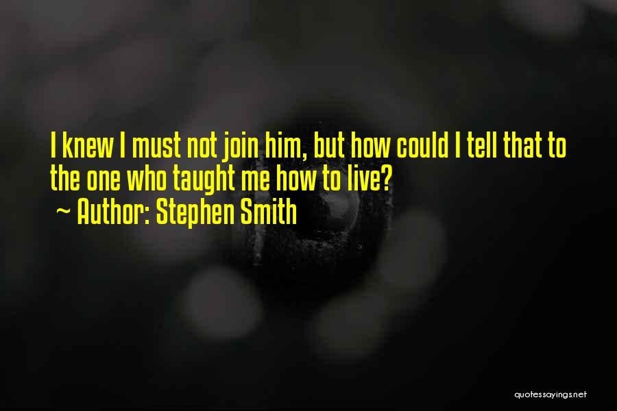 Stephen Smith Quotes 1038564