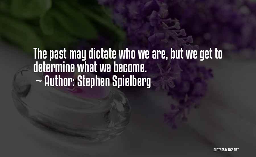 Stephen Spielberg Quotes 694523
