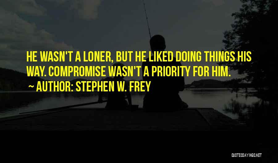 Stephen W. Frey Quotes 1098911