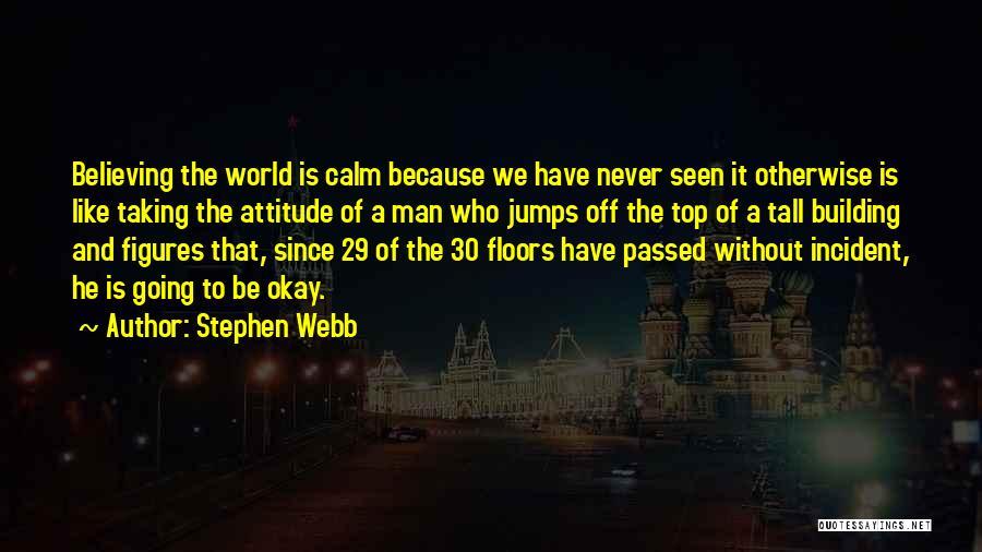 Stephen Webb Quotes 150964