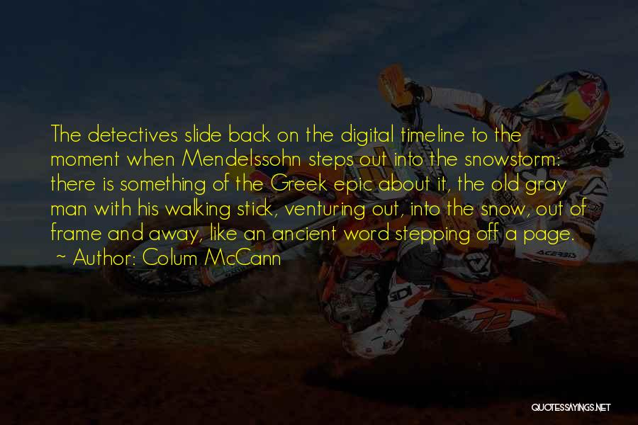 Stepping Out Quotes By Colum McCann