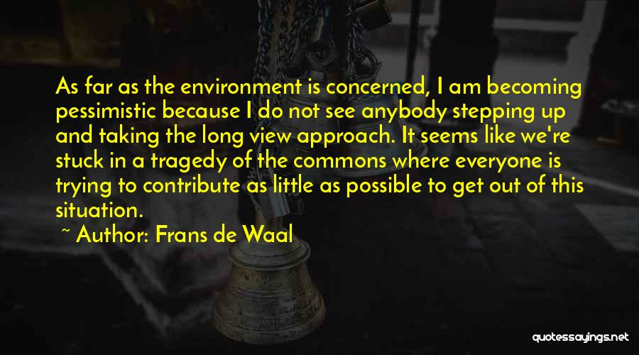 Stepping Out Quotes By Frans De Waal