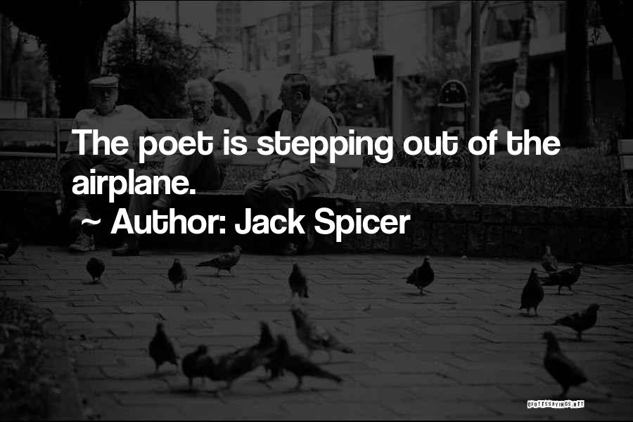 Stepping Out Quotes By Jack Spicer