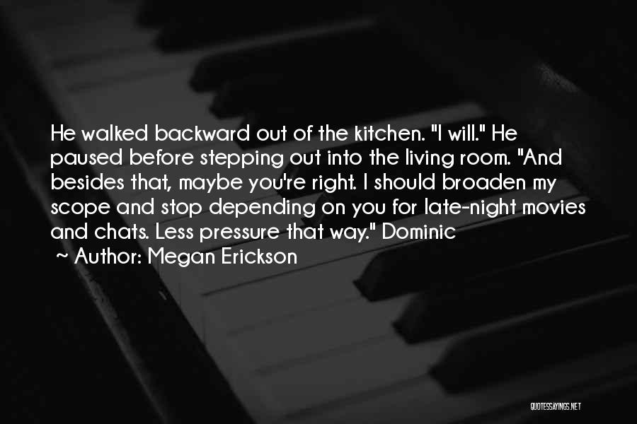 Stepping Out Quotes By Megan Erickson