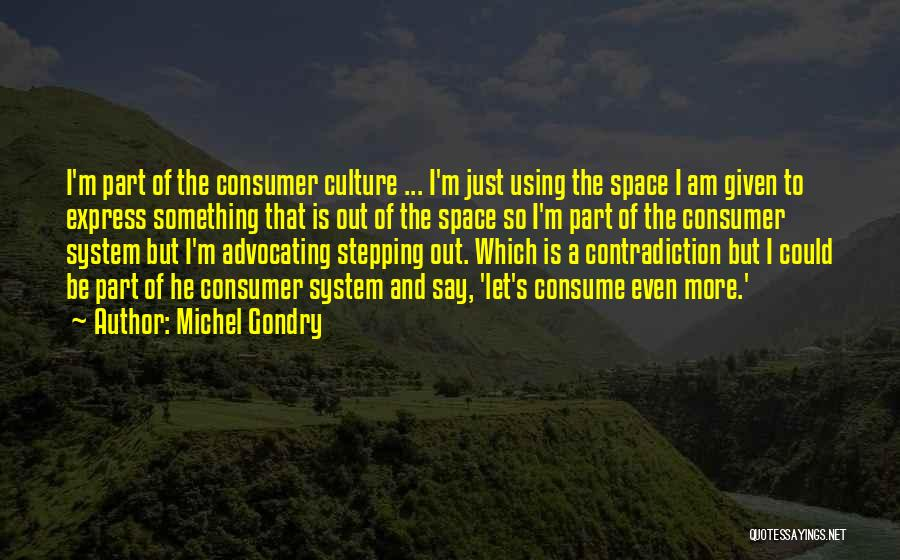 Stepping Out Quotes By Michel Gondry