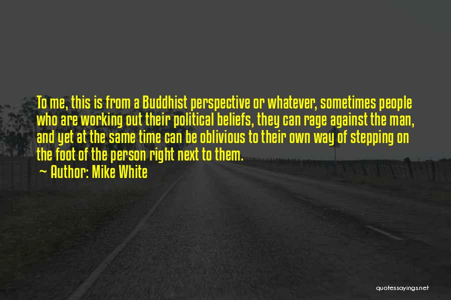 Stepping Out Quotes By Mike White