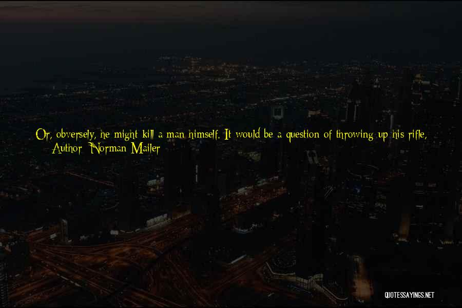 Stepping Out Quotes By Norman Mailer