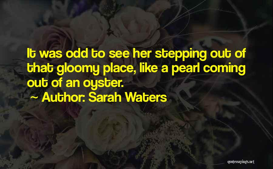 Stepping Out Quotes By Sarah Waters