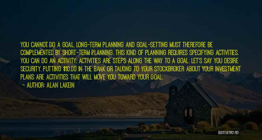 Steps Along The Way Quotes By Alan Lakein