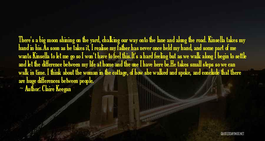Steps Along The Way Quotes By Claire Keegan