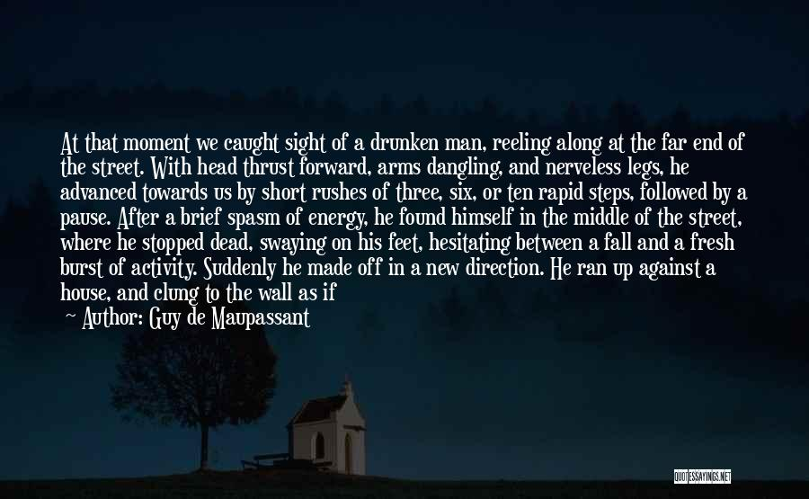 Steps Along The Way Quotes By Guy De Maupassant