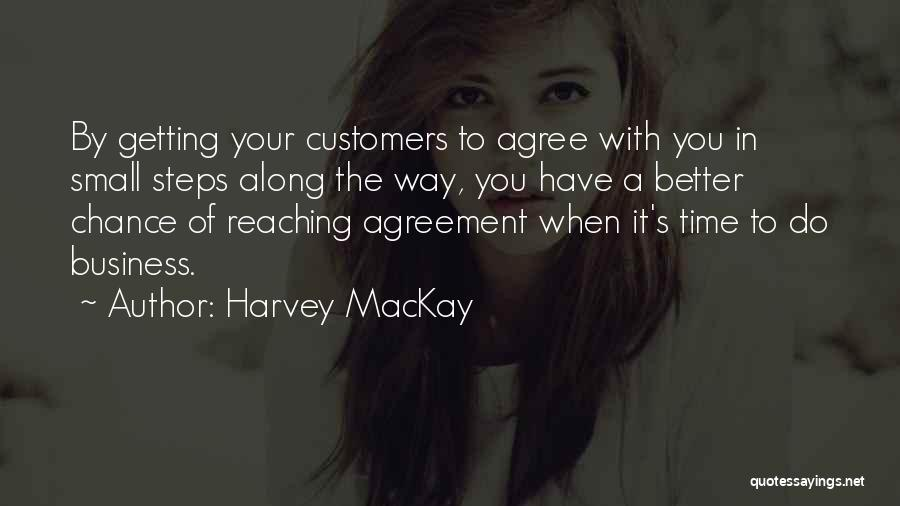 Steps Along The Way Quotes By Harvey MacKay