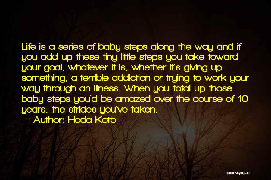 Steps Along The Way Quotes By Hoda Kotb